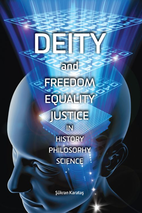 Deity and Freedom Equality Justice in History Philosophy Science